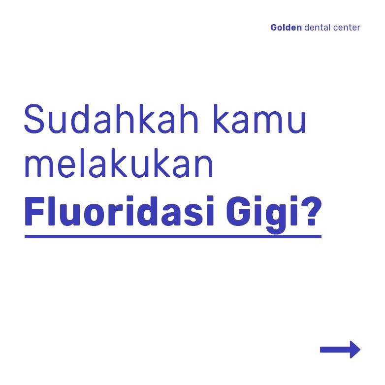 Sudahkah kamu melakukan fluoridasi gigi?