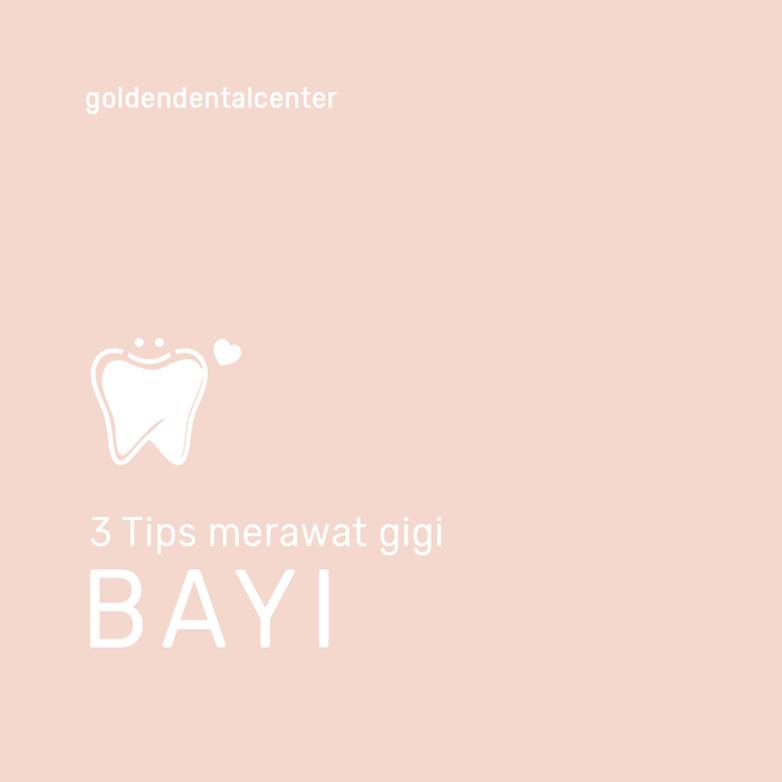 3 Cara Merawat Gigi Bayi