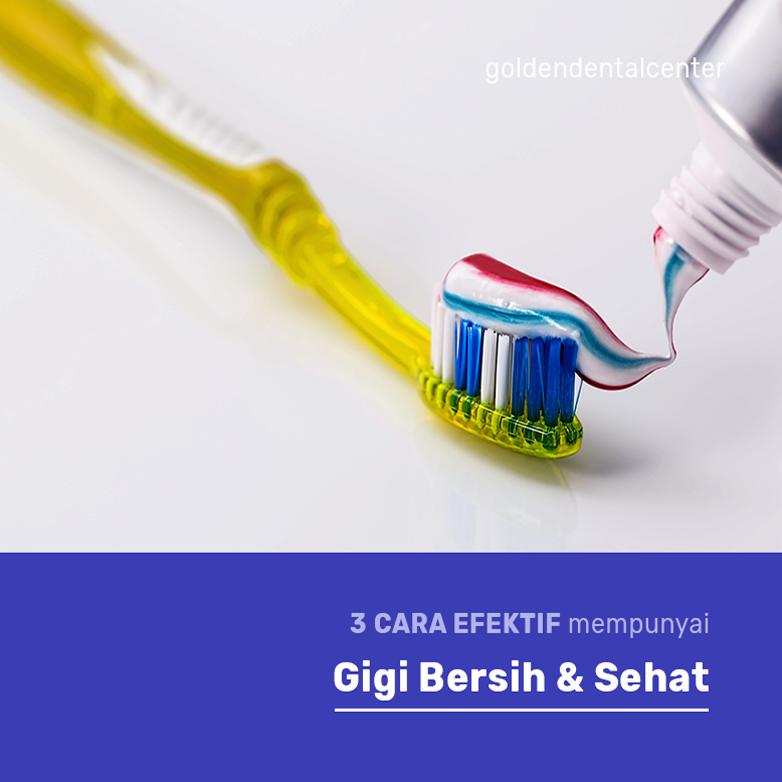 Inilah 3 cara efektif untuk Gigi yang BERSIH & SEHAT