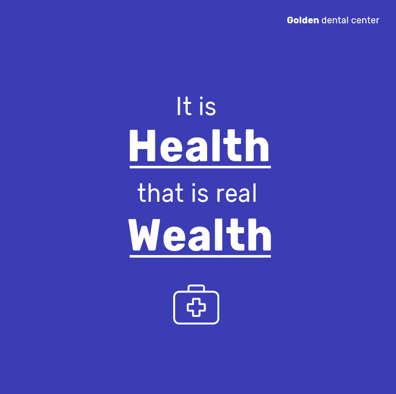 It is HEALTH that is real WEALTH!