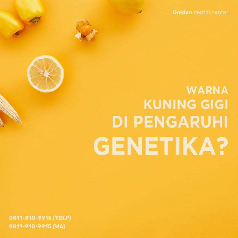 Warna Kuning Gigi di Pengaruhi Genetika?